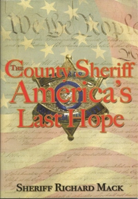 "Sheriff Mack's book ""The County Sheriff America's Last Hope  Photo/Sheriff Mack"